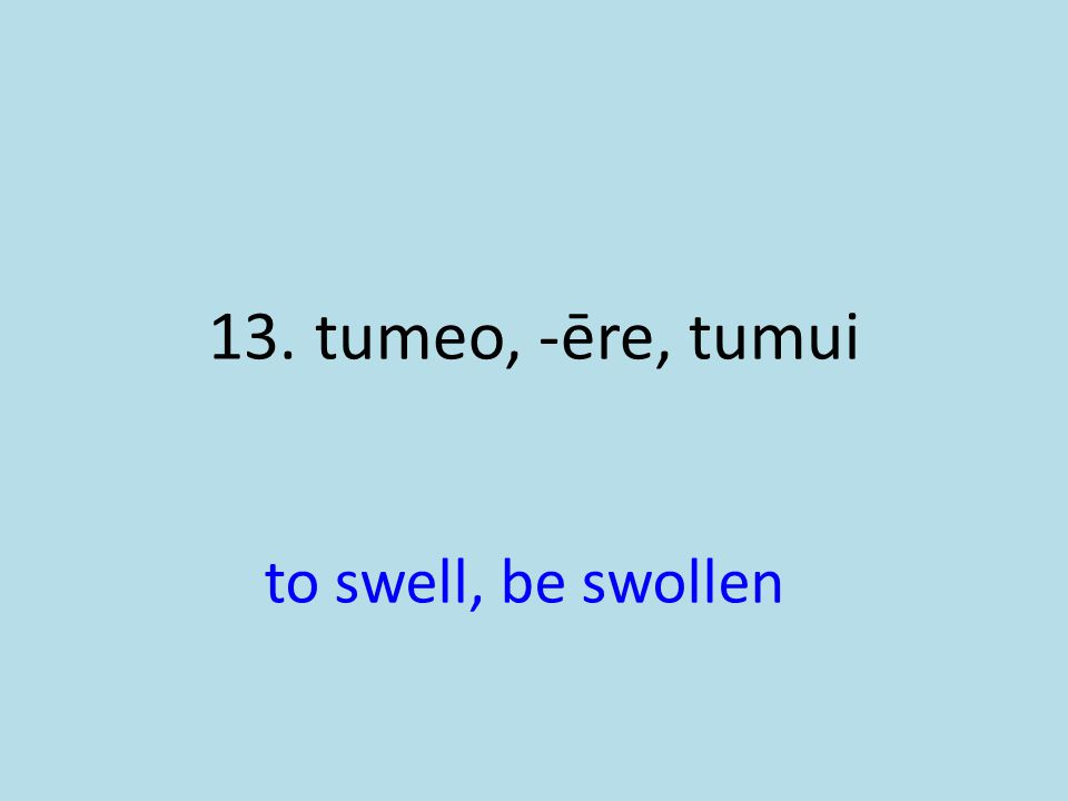 to swell, be swollen