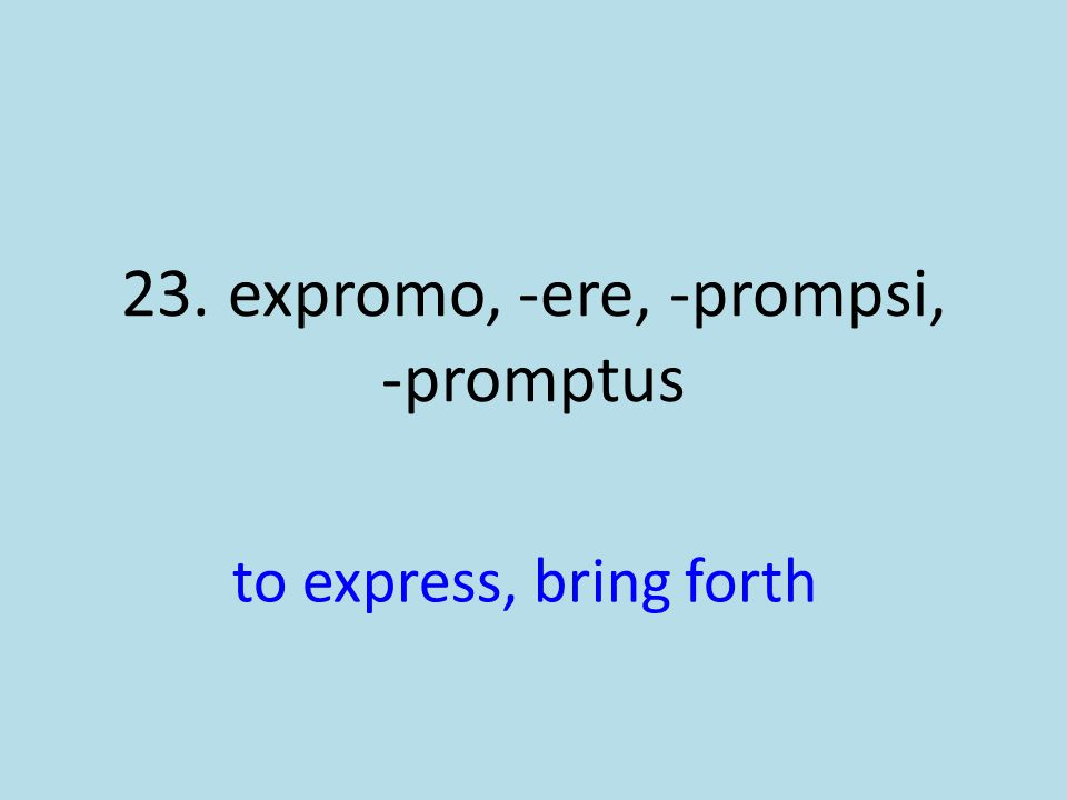 to express, bring forth