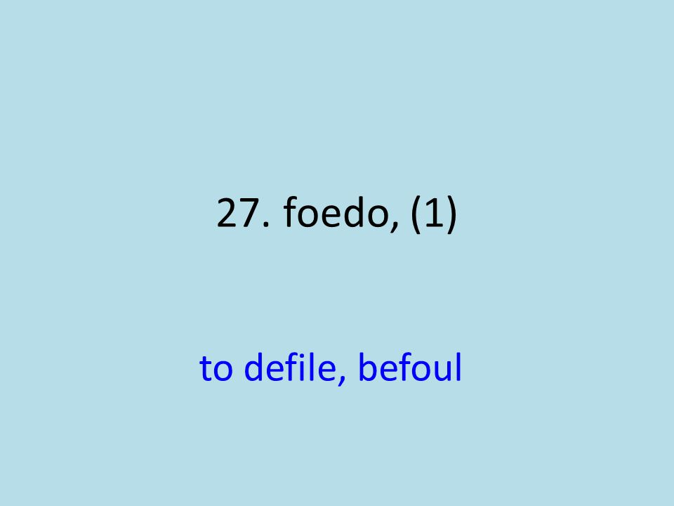 to defile, befoul