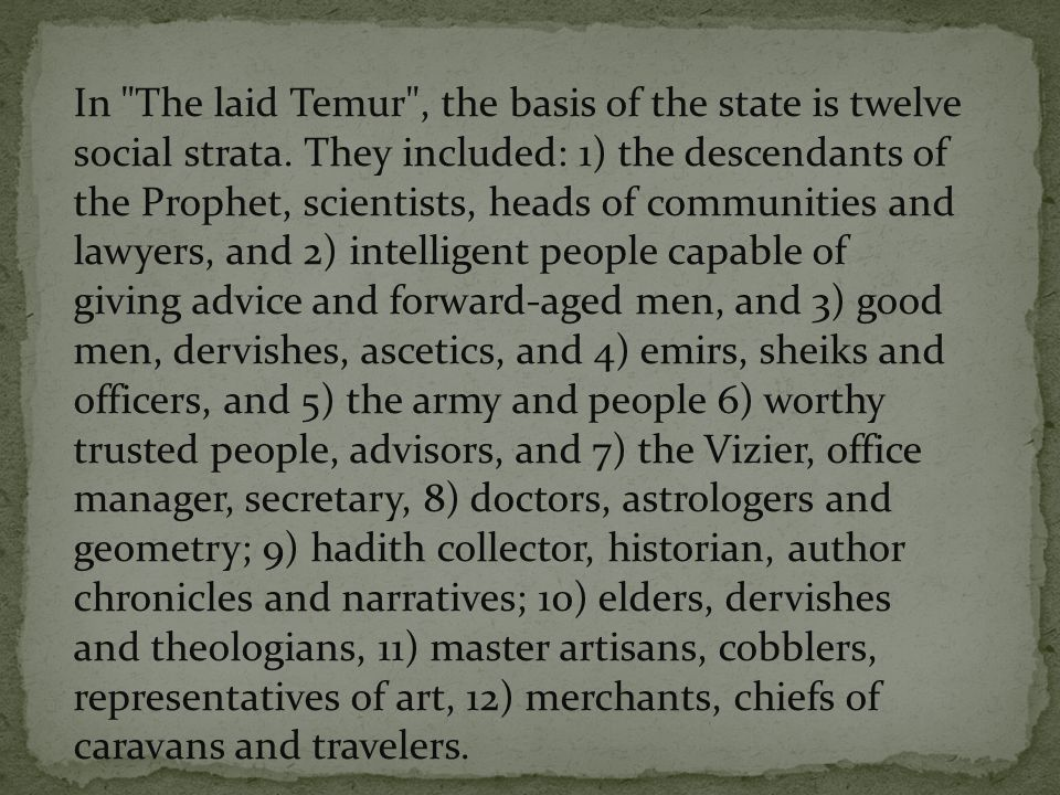 In The laid Temur , the basis of the state is twelve social strata.