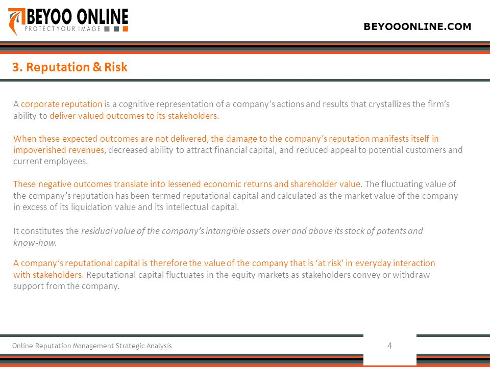 BEYOOONLINE.COM 4 Online Reputation Management Strategic Analysis 3. Reputation & Risk A corporate reputation is a cognitive representation of a compa