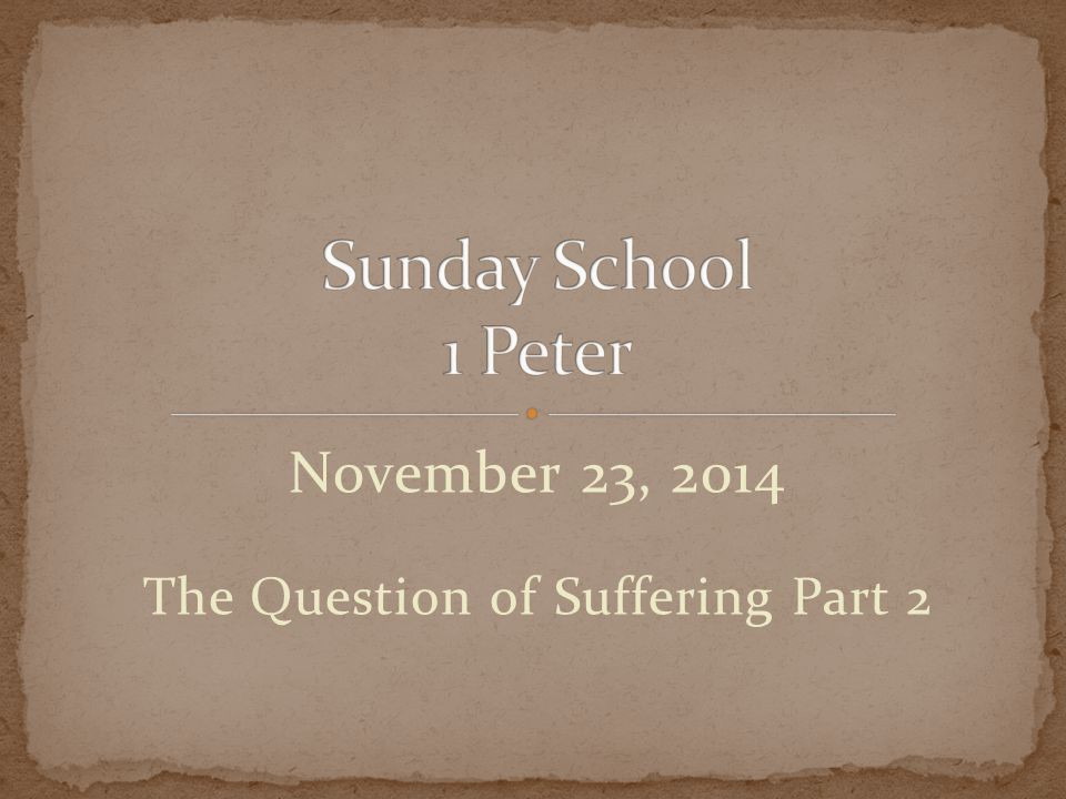 November 23, 2014 The Question of Suffering Part 2