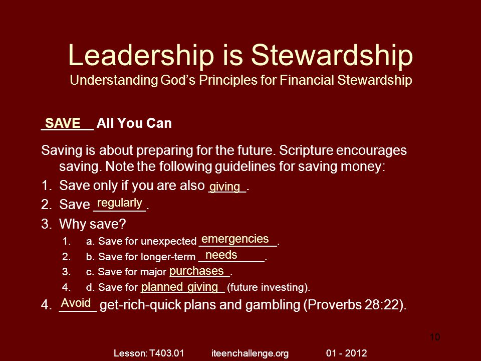 Leadership is Stewardship Understanding God's Principles for Financial Stewardship _______ All You Can Saving is about preparing for the future. Scrip