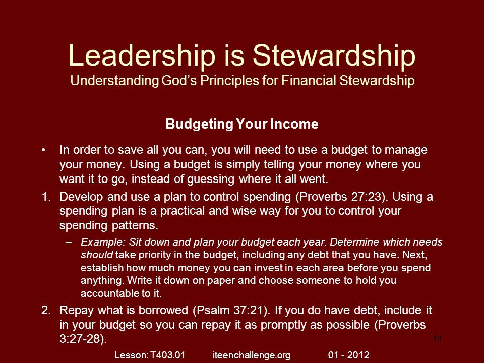Leadership is Stewardship Understanding God's Principles for Financial Stewardship Budgeting Your Income In order to save all you can, you will need t