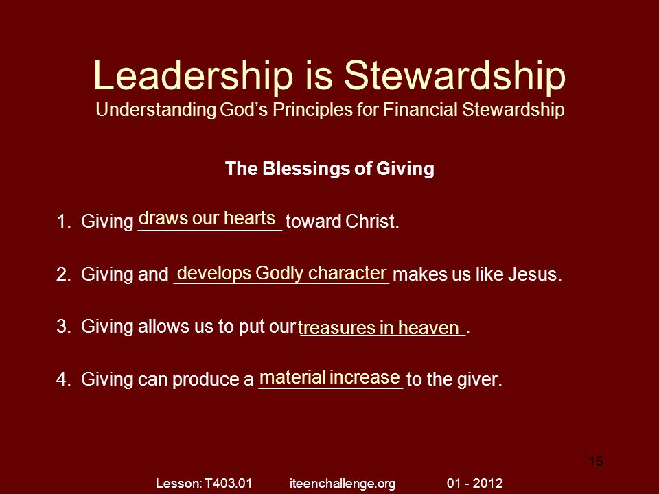 Leadership is Stewardship Understanding God's Principles for Financial Stewardship The Blessings of Giving 1.Giving ______________ toward Christ. 2.Gi