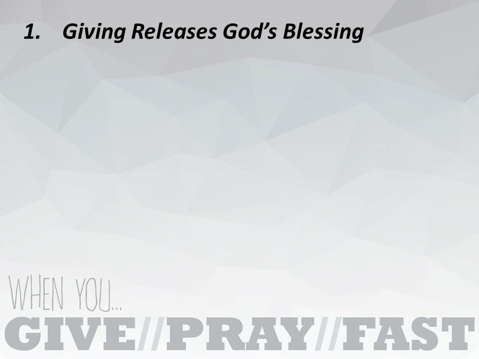 1.Giving Releases God's Blessing
