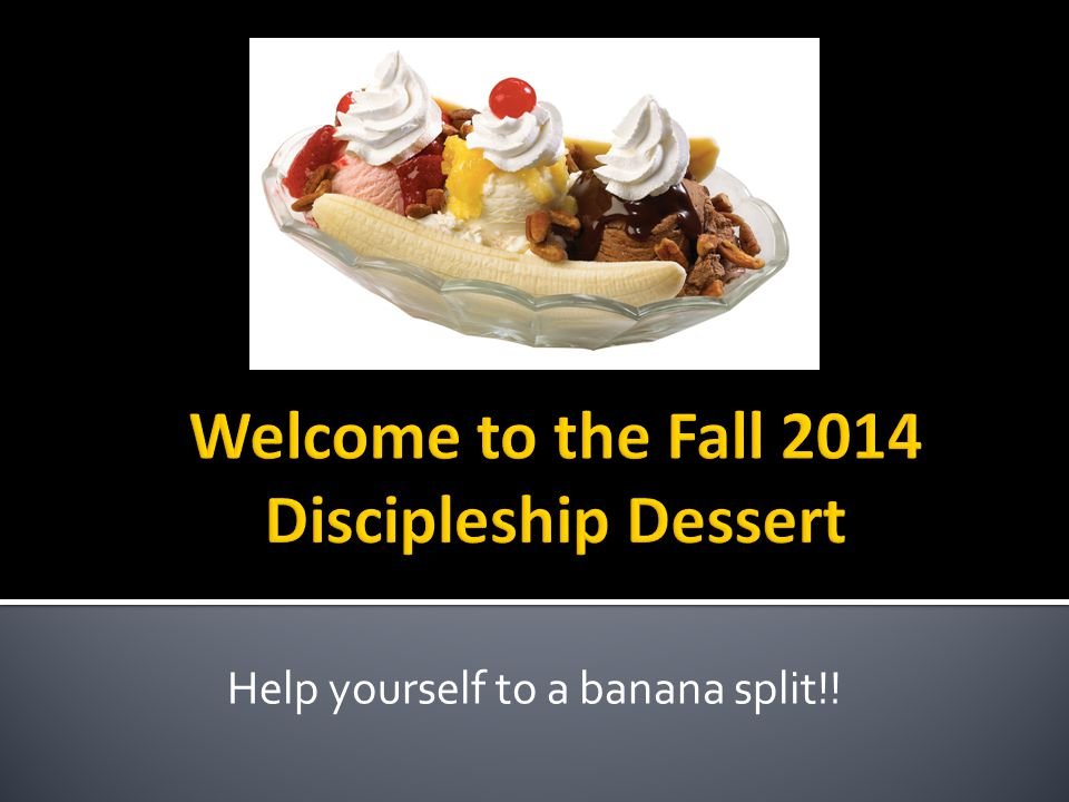 Help yourself to a banana split!!