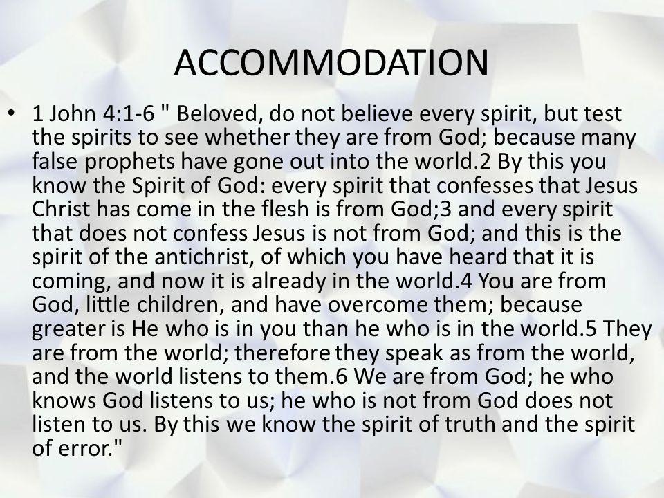 ACCOMMODATION 1 John 4:1-6