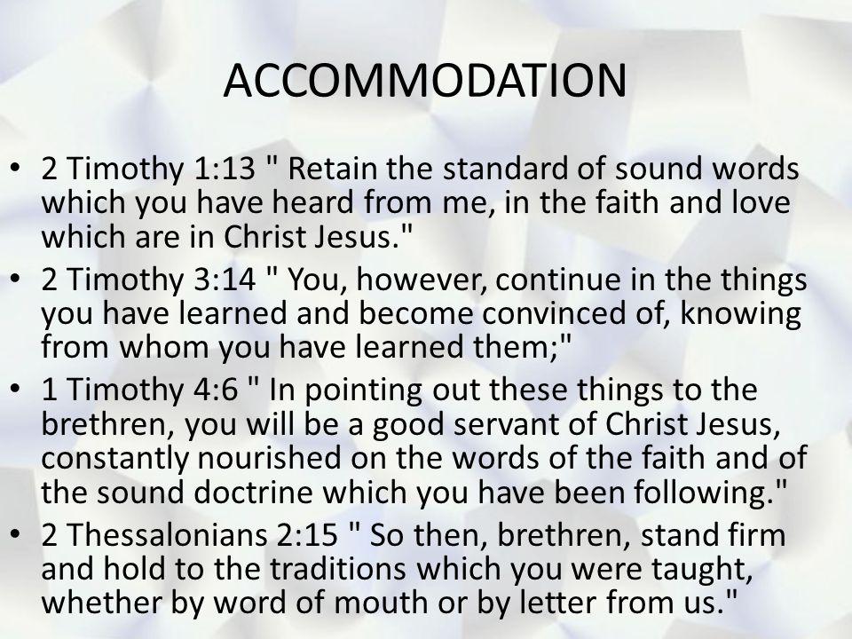 ACCOMMODATION 2 Timothy 1:13