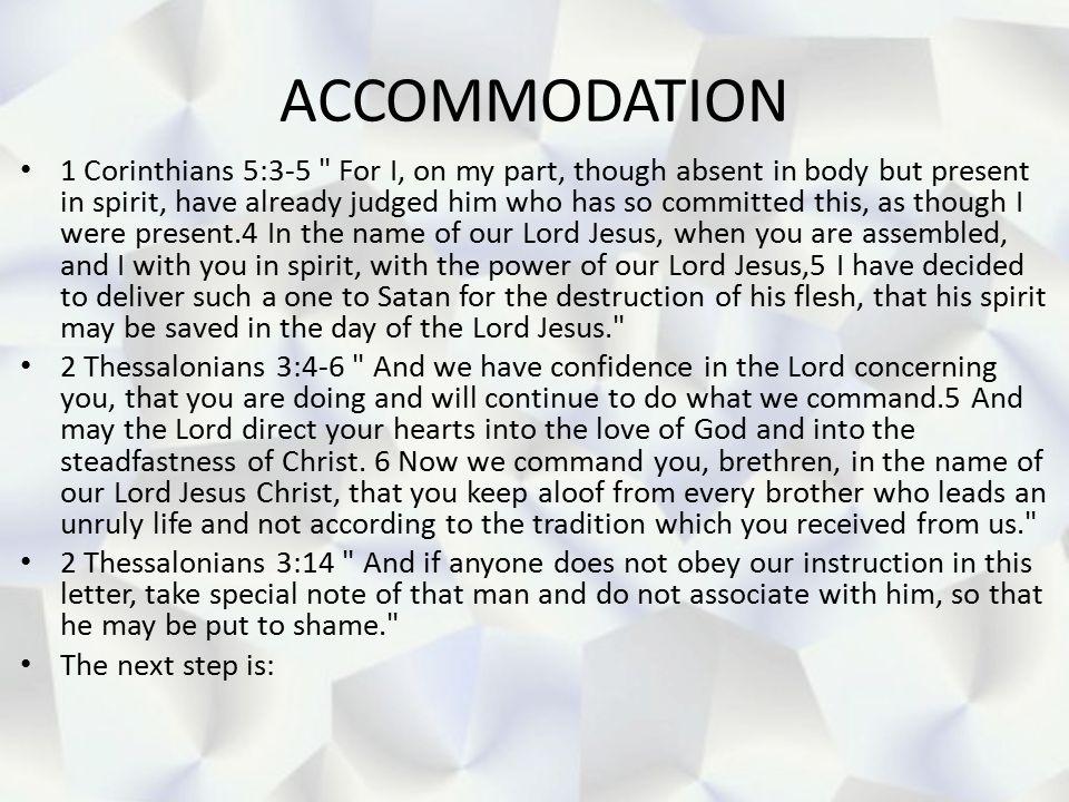 ACCOMMODATION 1 Corinthians 5:3-5