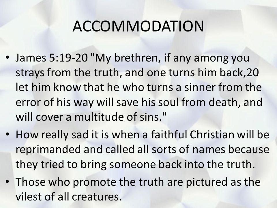 ACCOMMODATION James 5:19-20