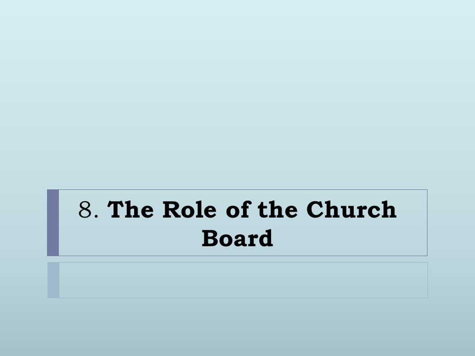 8. The Role of the Church Board