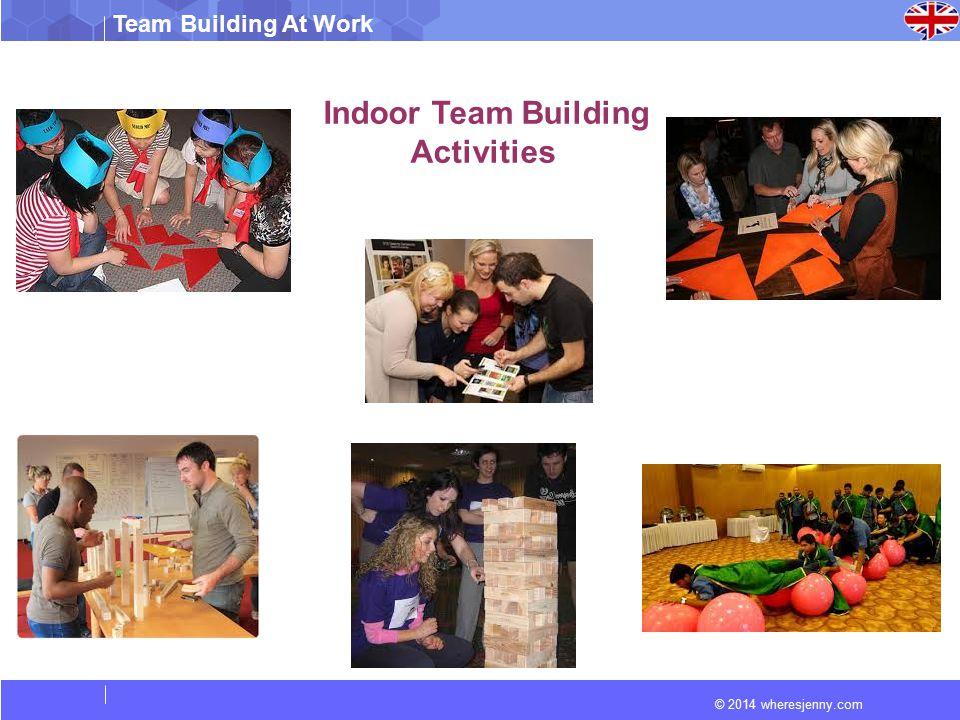© 2014 wheresjenny.com Team Building At Work Indoor Team Building Activities