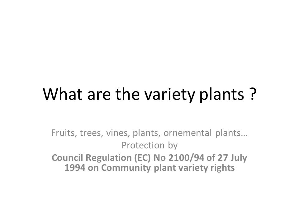 What are the variety plants .