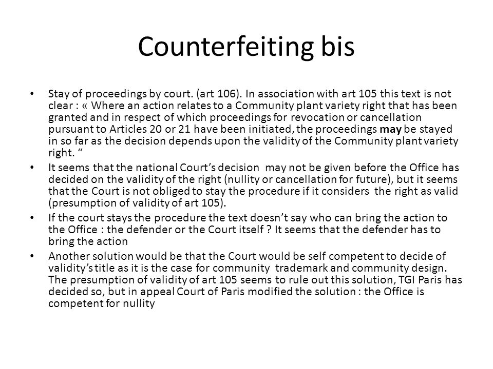 Counterfeiting bis Stay of proceedings by court. (art 106).