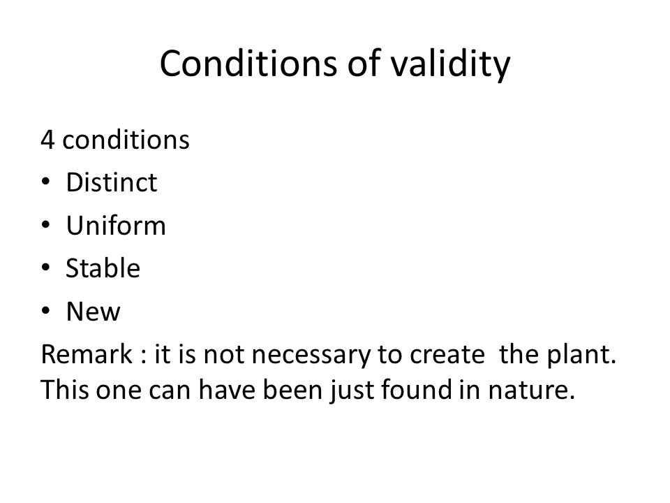 Conditions of validity 4 conditions Distinct Uniform Stable New Remark : it is not necessary to create the plant.