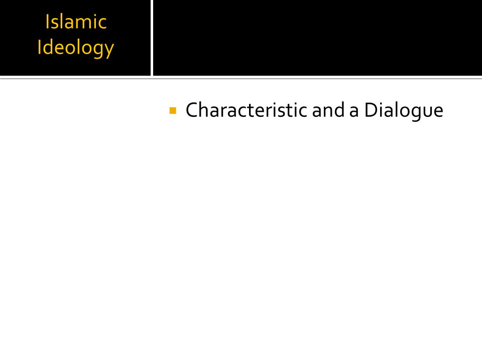 Islamic Ideology  Characteristic and a Dialogue