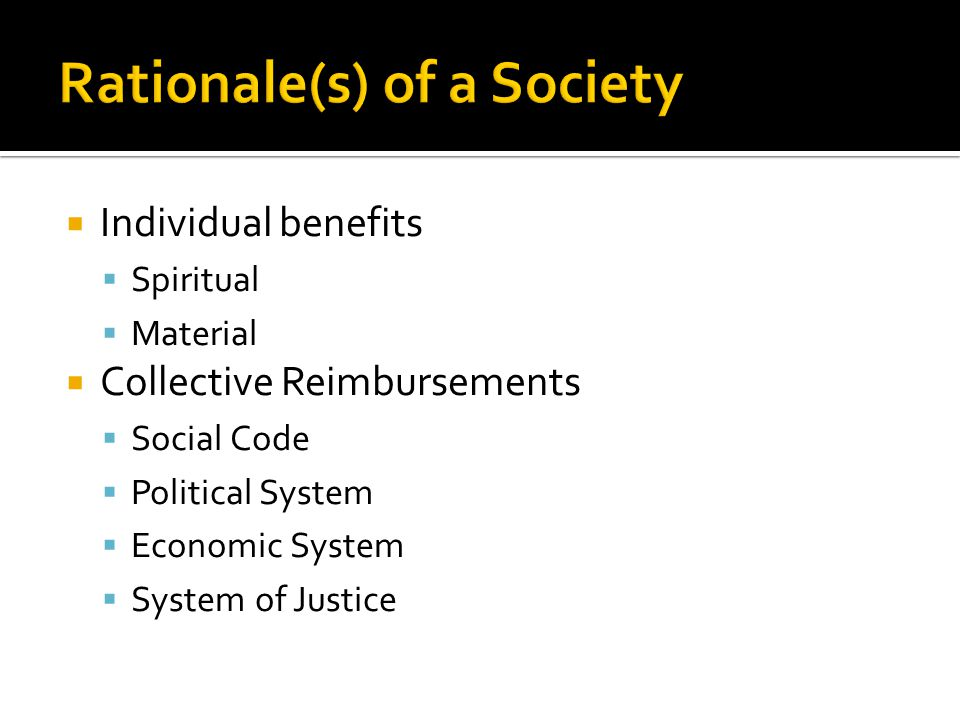  Individual benefits  Spiritual  Material  Collective Reimbursements  Social Code  Political System  Economic System  System of Justice