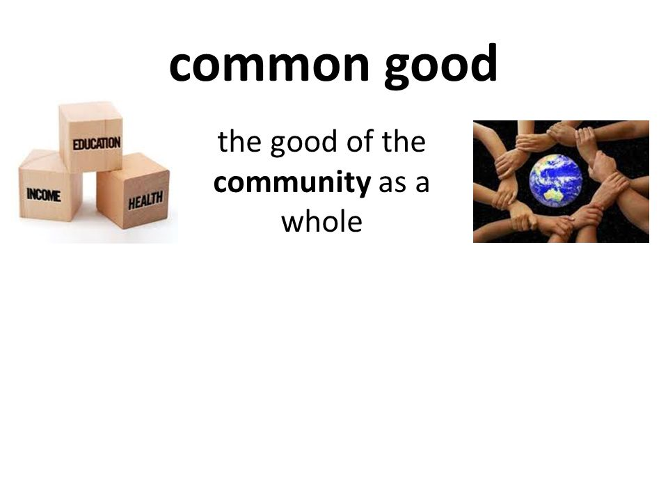 common good the good of the community as a whole