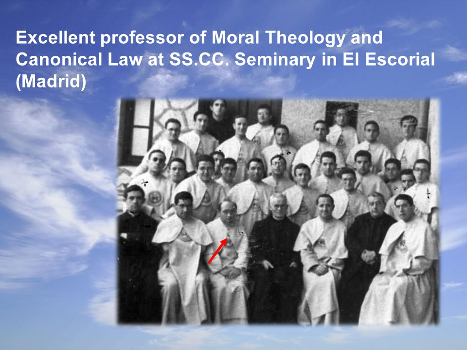 Excellent professor of Moral Theology and Canonical Law at SS.CC. Seminary in El Escorial (Madrid)