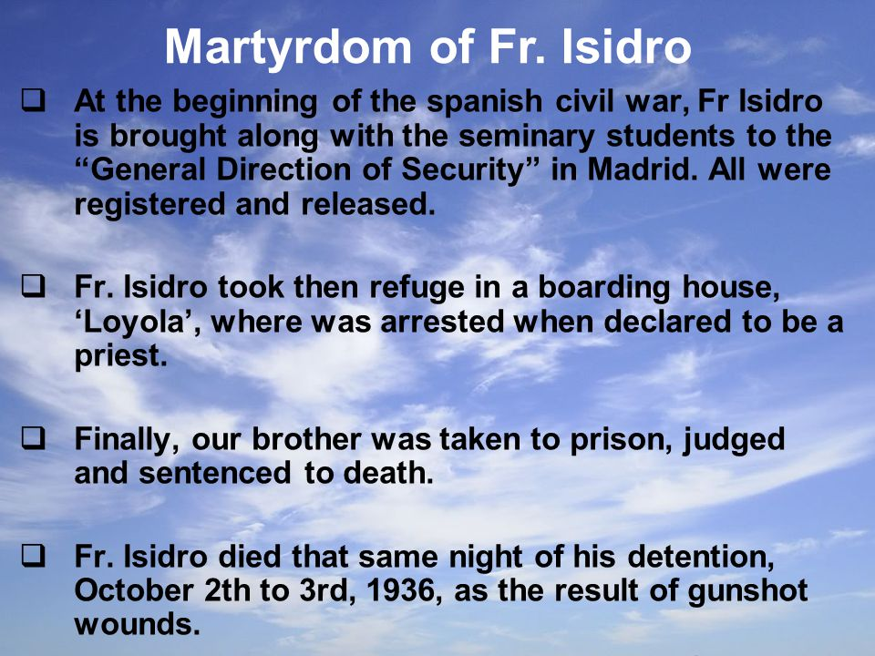  At the beginning of the spanish civil war, Fr Isidro is brought along with the seminary students to the General Direction of Security in Madrid.