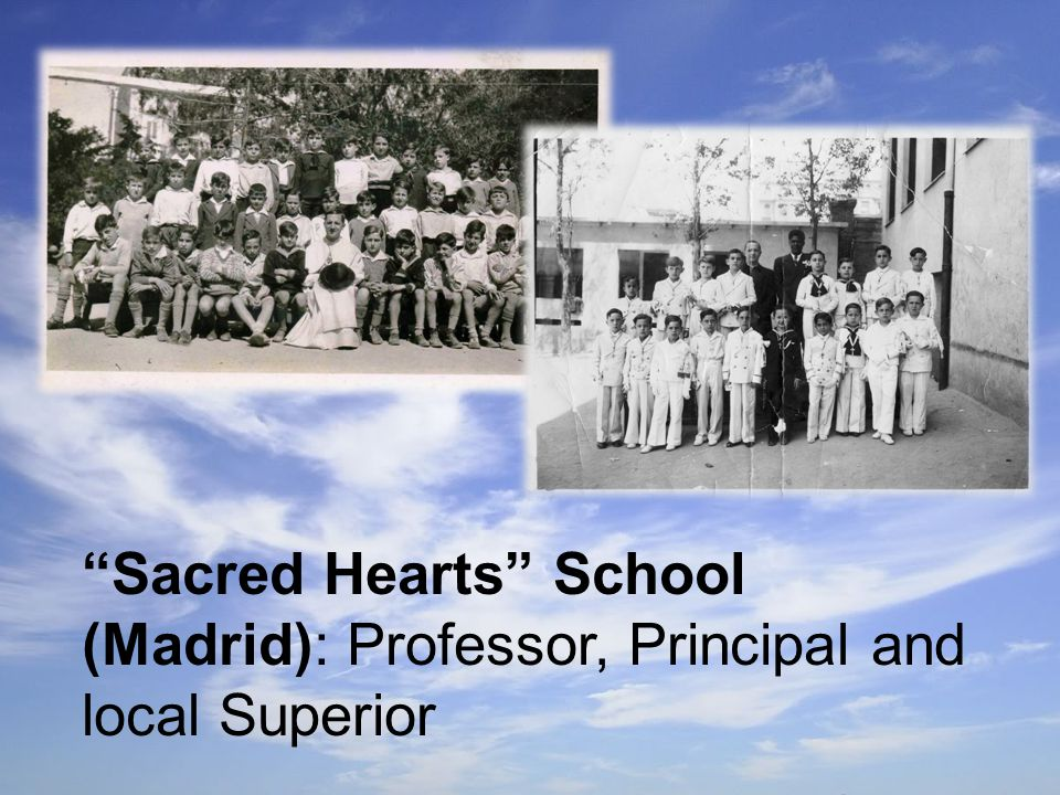 Sacred Hearts School (Madrid): Professor, Principal and local Superior