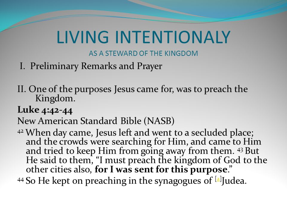 LIVING INTENTIONALY AS A STEWARD OF THE KINGDOM I.