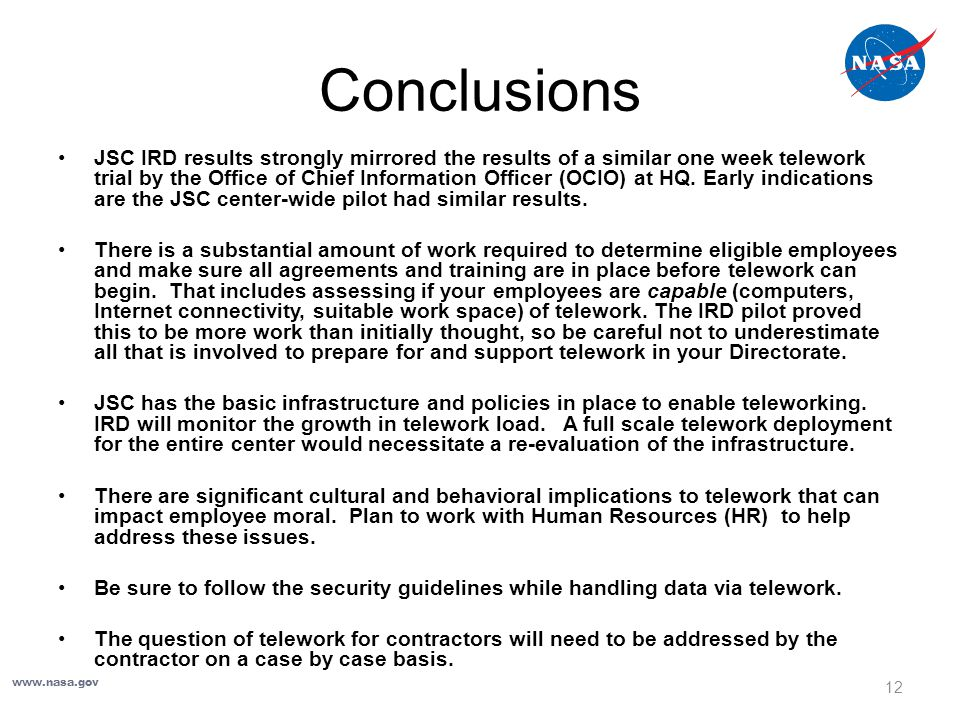Conclusions JSC IRD results strongly mirrored the results of a similar one week telework trial by the Office of Chief Information Officer (OCIO) at HQ.