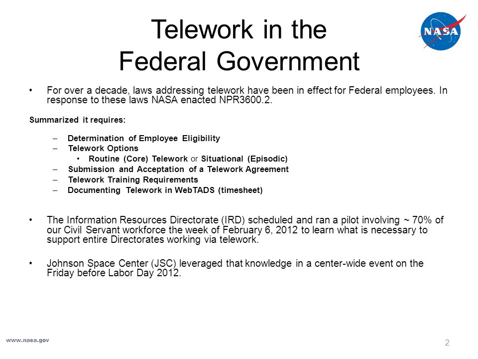 Next Steps If you plan to move forward with telework in your Directorate, IRD can go over our results in detail with you to help prepare you for a successful telework experience.
