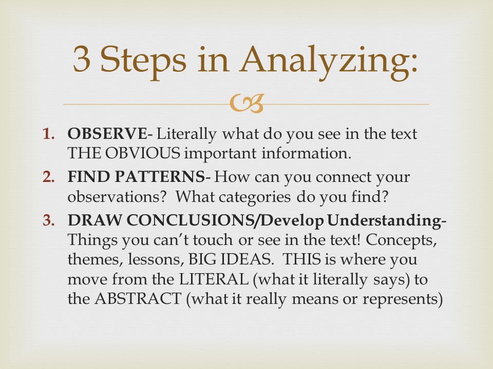  3 Steps in Analyzing: 1.