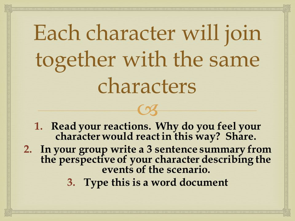  Each character will join together with the same characters 1.Read your reactions.