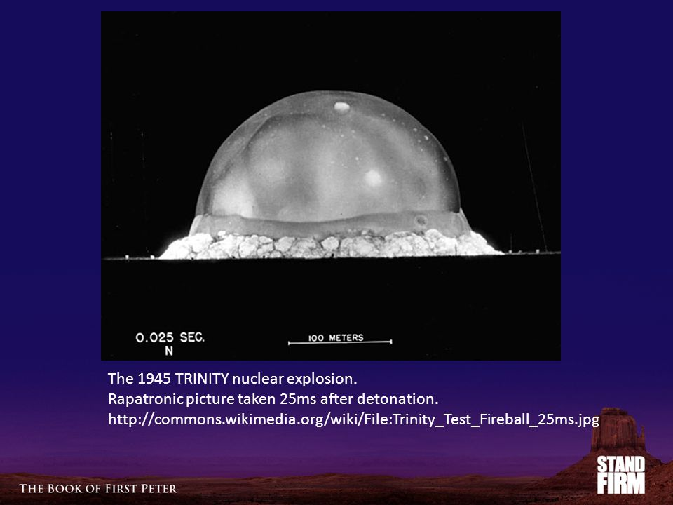 The 1945 TRINITY nuclear explosion. Rapatronic picture taken 25ms after detonation.