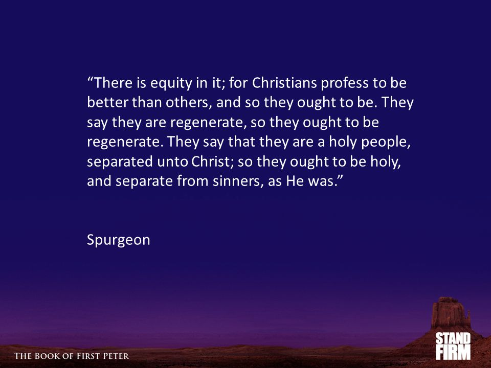 There is equity in it; for Christians profess to be better than others, and so they ought to be.