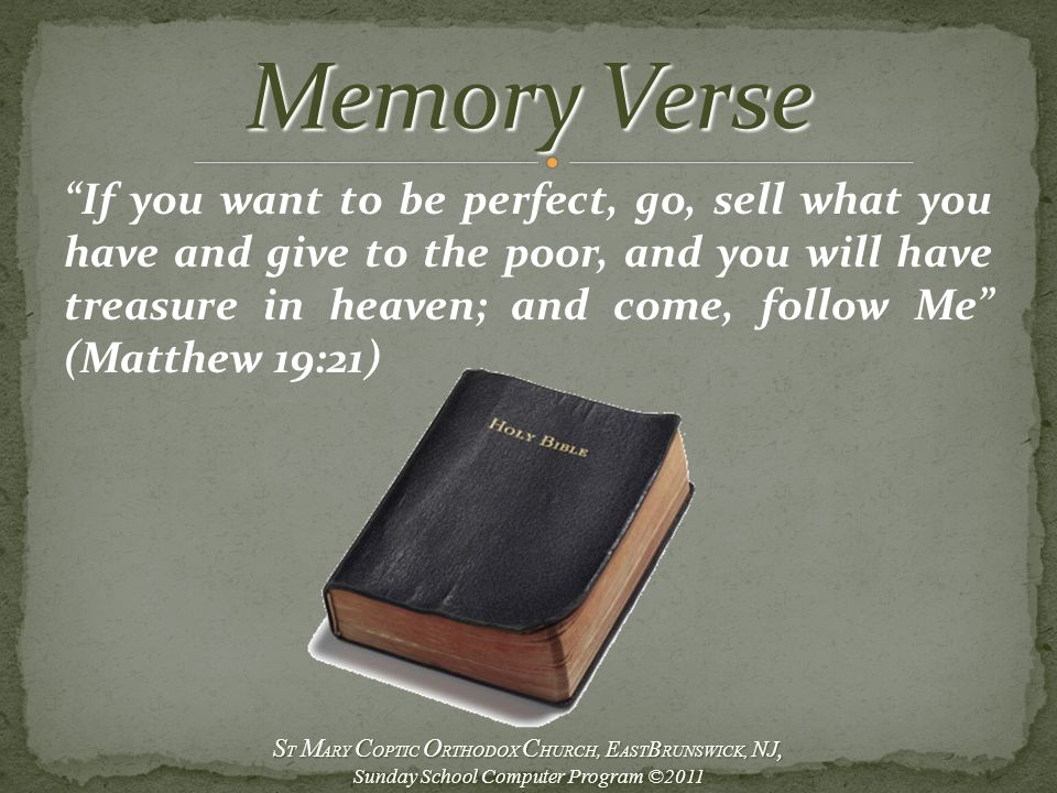 """""""If you want to be perfect, go, sell what you have and give to the poor, and you will have treasure in heaven; and come, follow Me"""" (Matthew 19:21) S"""