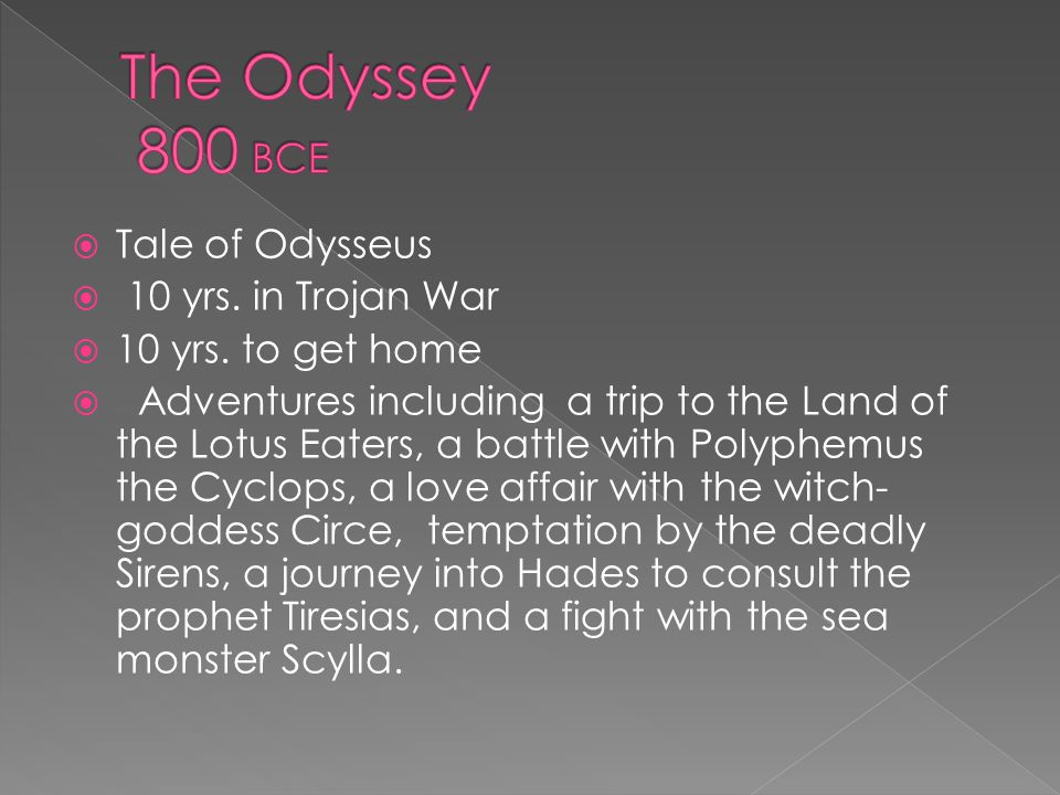  Tale of Odysseus  10 yrs. in Trojan War  10 yrs.