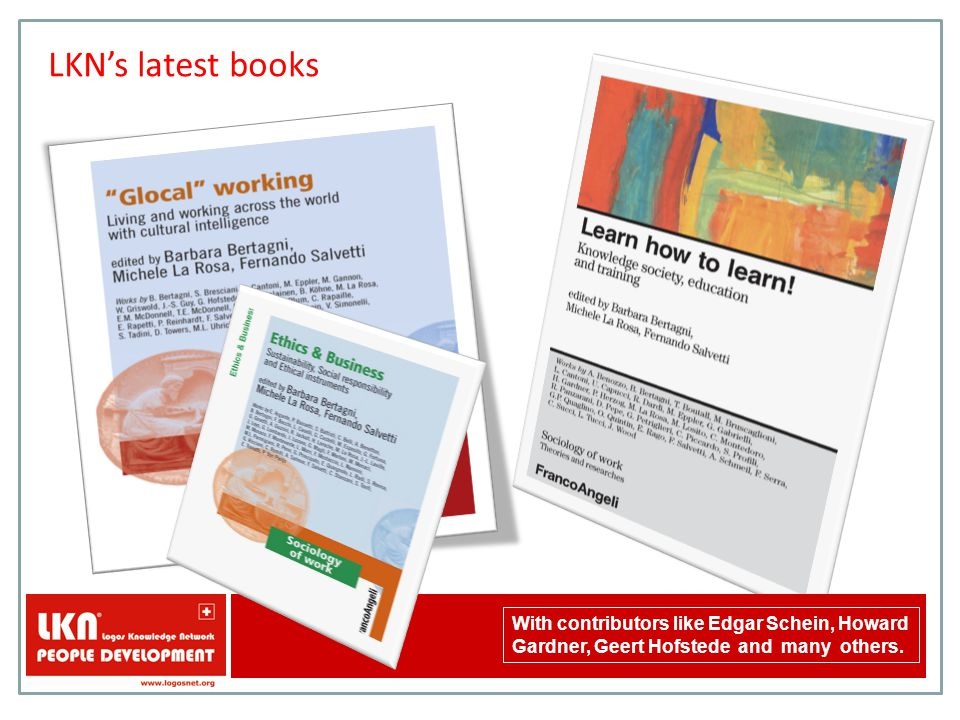 LKN's latest books With contributors like Edgar Schein, Howard Gardner, Geert Hofstede and many others.