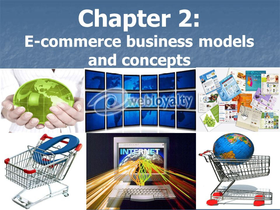 Norton University Introduction to E-commerce 2 Chapter 2: E-commerce business models and concepts