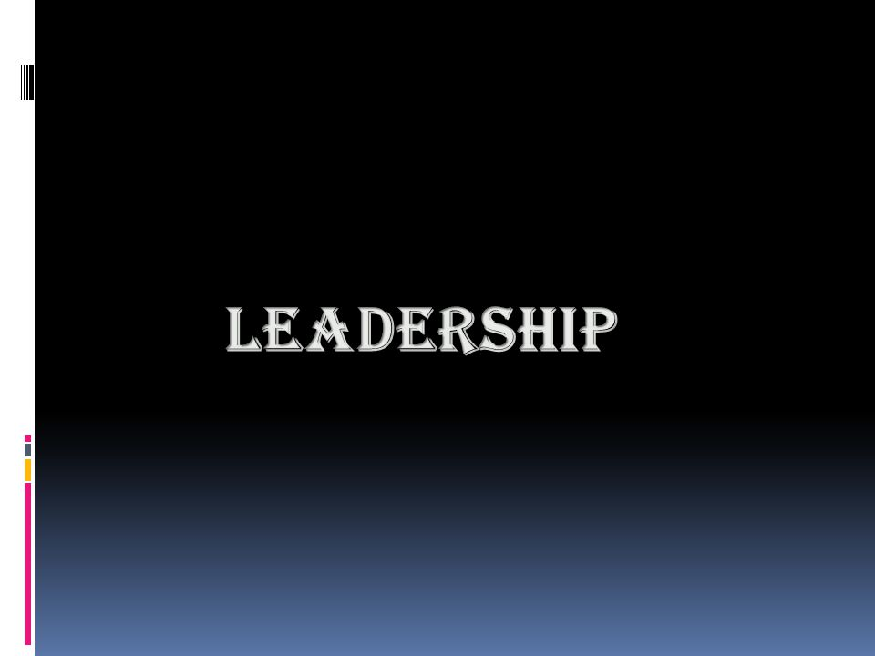 INTRODUCTION :  Leadership has originated and formed from the verb 'to lead' means to provide direction.