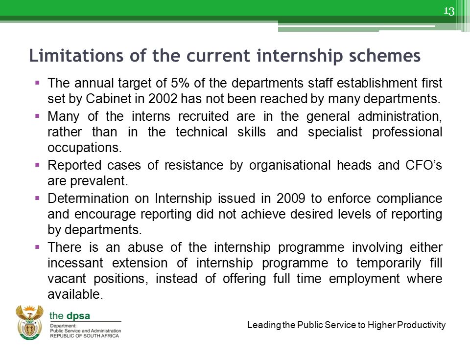 Leading the Public Service to Higher Productivity Limitations of the current internship schemes  The annual target of 5% of the departments staff est