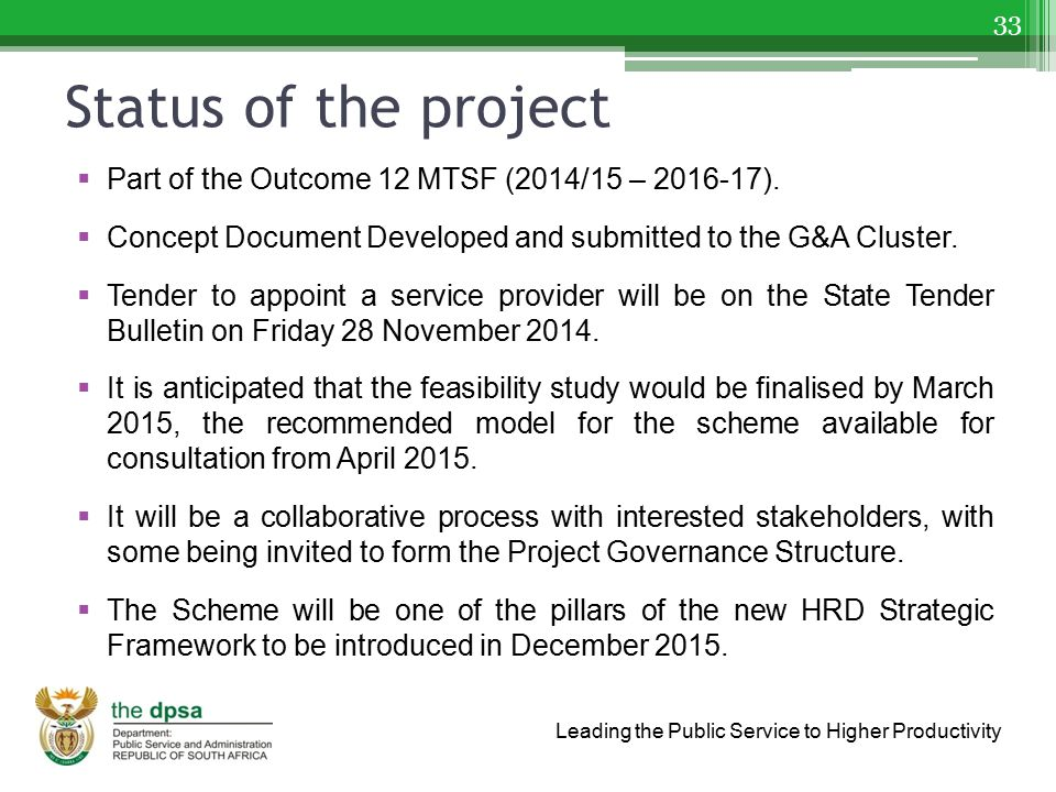 Leading the Public Service to Higher Productivity Status of the project  Part of the Outcome 12 MTSF (2014/15 – 2016-17).  Concept Document Develope