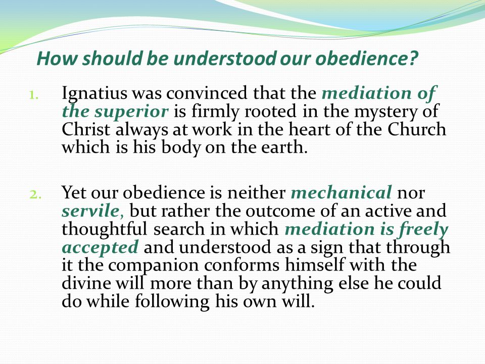 How should be understood our obedience. 1.