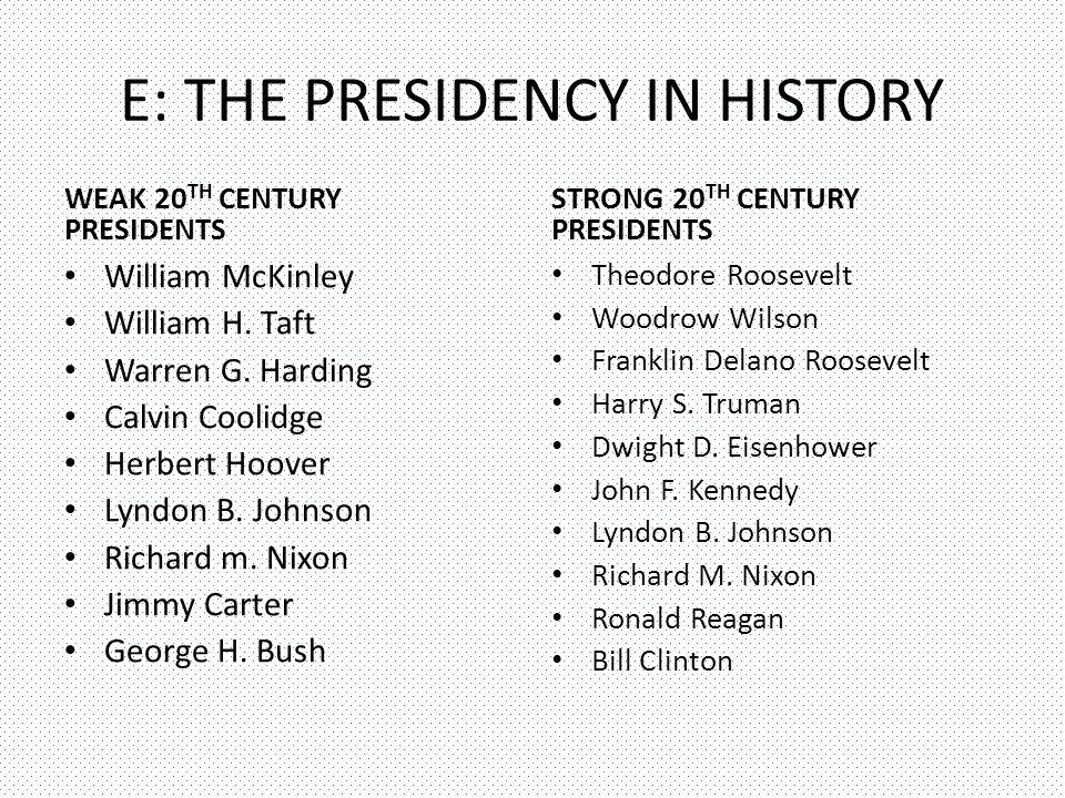 E: THE PRESIDENCY IN HISTORY WEAK 20 TH CENTURY PRESIDENTS William McKinley William H.