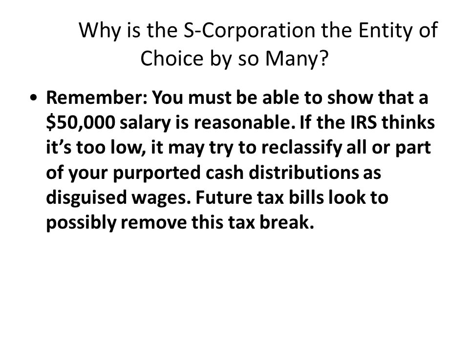 Why is the S-Corporation the Entity of Choice by so Many.