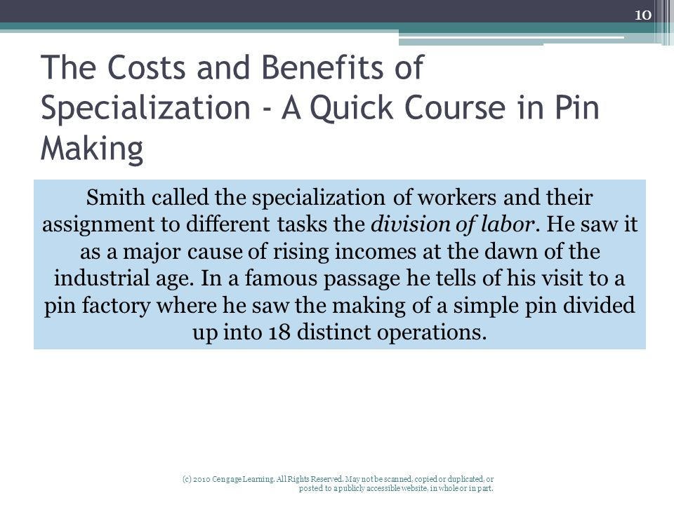 The Costs and Benefits of Specialization - A Quick Course in Pin Making (c) 2010 Cengage Learning.