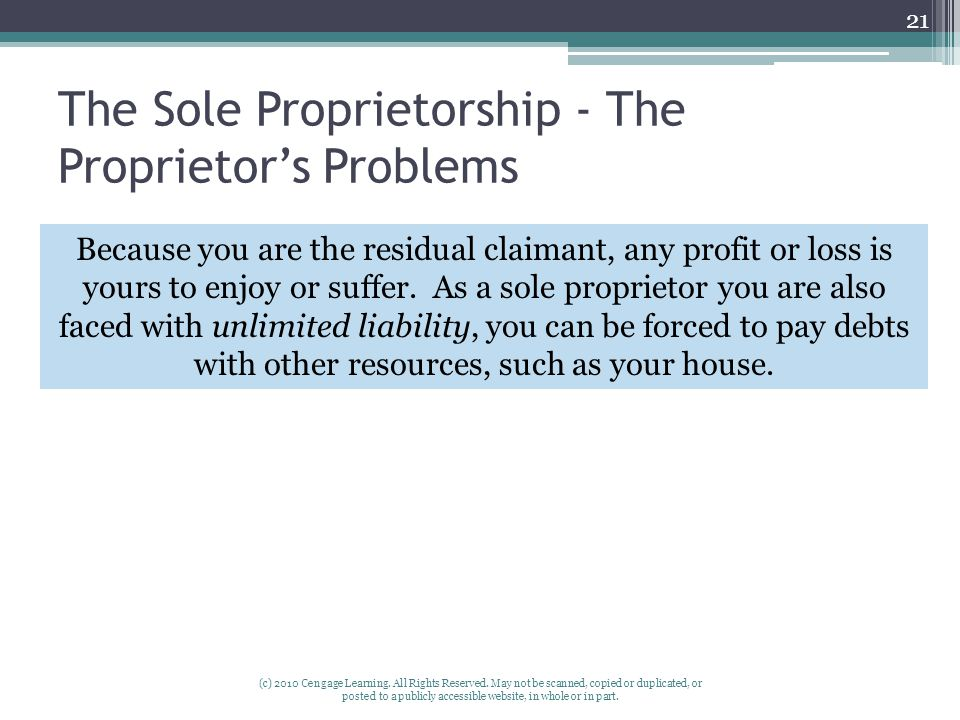 The Sole Proprietorship - The Proprietor's Problems (c) 2010 Cengage Learning.