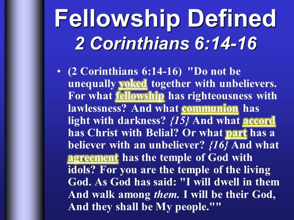 Fellowship Defined 2 Corinthians 6:14-16