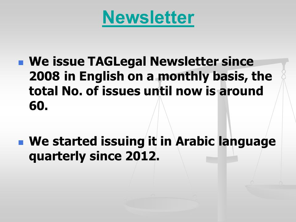 Newsletter We issue TAGLegal Newsletter since 2008 in English on a monthly basis, the total No.
