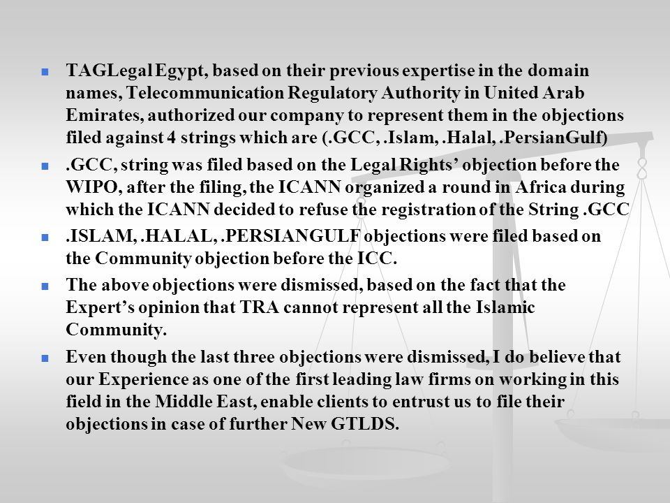 TAGLegal Egypt, based on their previous expertise in the domain names, Telecommunication Regulatory Authority in United Arab Emirates, authorized our