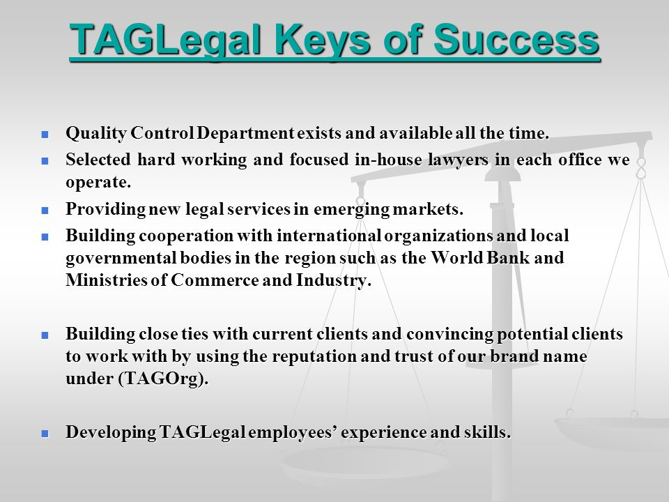 TAGLegal Keys of Success Quality Control Department exists and available all the time.
