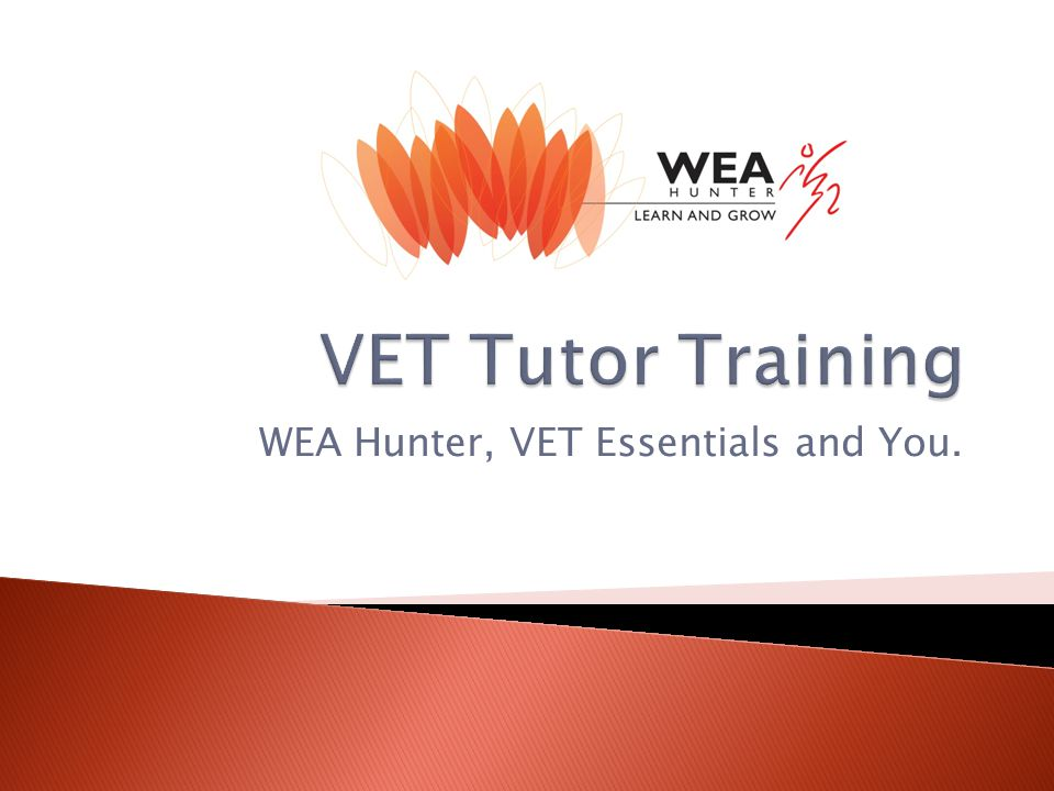 WEA Hunter, VET Essentials and You.